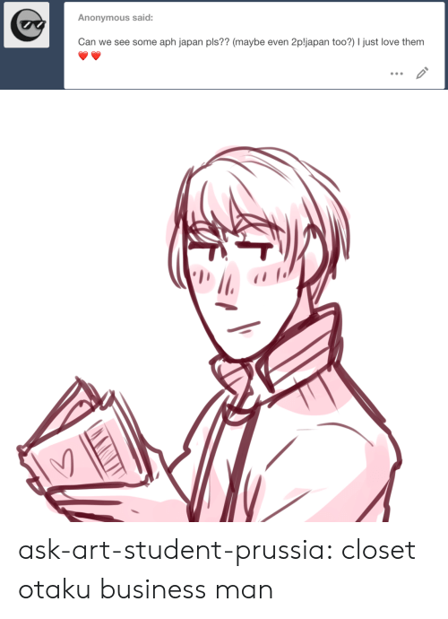 otaku: Anonymous said:  Can we see some aph japan pls?? (maybe even 2pljapan too?) I just love them ask-art-student-prussia:  closet otaku business man