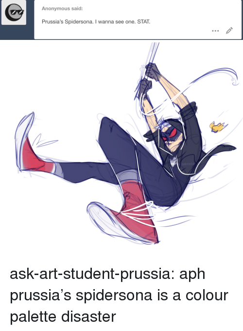 Target, Tumblr, and Anonymous: Anonymous said:  Prussia's Spidersona. I wanna see one. STAT. ask-art-student-prussia:  aph prussia's spidersona is a colour palette disaster