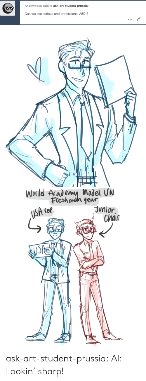 Fresh, Target, and Tumblr: Anonymous said to ask-art-student-prussia:  Can we see  serious and professional Al!?!?  IS   World Academy Model UN  Fresh mah yeur  Junior  Chair  JSA cee ask-art-student-prussia:  Al: Lookin' sharp!