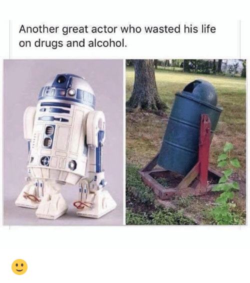 Drugs, Life, and Memes: Another great actor who wasted his life  on drugs and alcohol. 🙂