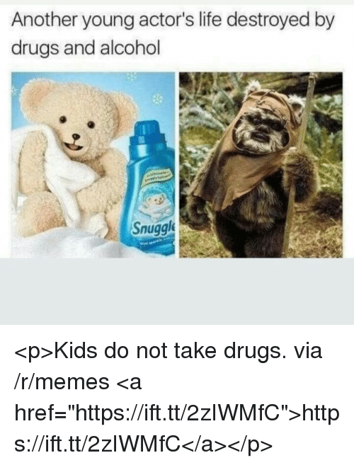 """Drugs, Life, and Memes: Another young actor's life destroyed by  drugs and alcohol  Snuggl <p>Kids do not take drugs. via /r/memes <a href=""""https://ift.tt/2zIWMfC"""">https://ift.tt/2zIWMfC</a></p>"""
