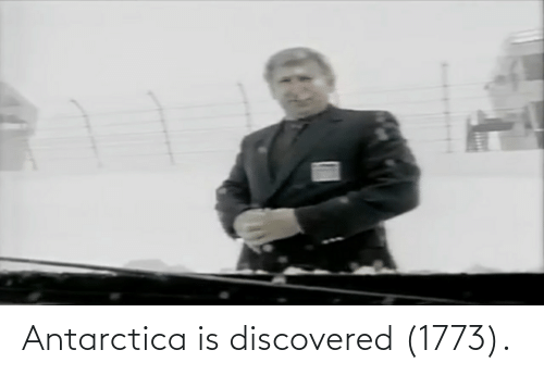 Antarctica: Antarctica is discovered (1773).