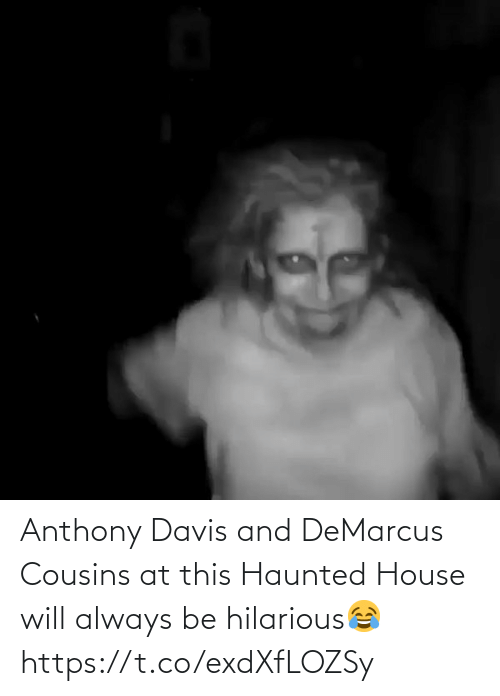 haunted: Anthony Davis and DeMarcus Cousins at this Haunted House will always be hilarious😂 https://t.co/exdXfLOZSy