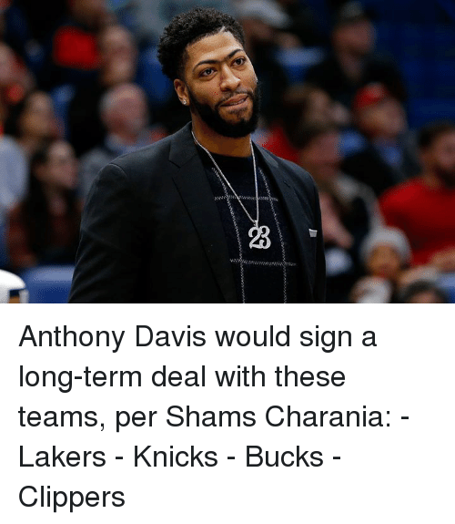 davis: Anthony Davis would sign a long-term deal with these teams, per Shams Charania:  - Lakers - Knicks - Bucks - Clippers