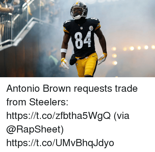 Memes, Steelers, and Antonio Brown: Antonio Brown requests trade from Steelers: https://t.co/zfbtha5WgQ (via @RapSheet) https://t.co/UMvBhqJdyo