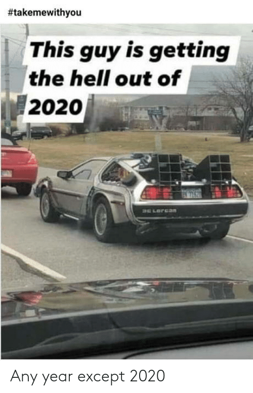 except: Any year except 2020