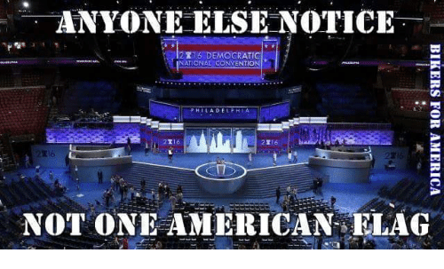 Americanness: ANYONE ELSE NOTICE  2 R16 DEMOCRATIC  NATIONAL CONVENTION  PHILADELPHIA  2R16  NOT ONE AMERICAN ELAG