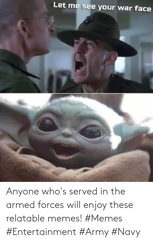 Memes Memes: Anyone who's served in the armed forces will enjoy these relatable memes! #Memes #Entertainment #Army #Navy