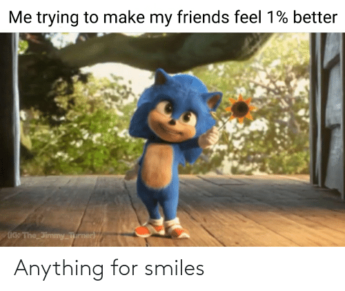 anything: Anything for smiles