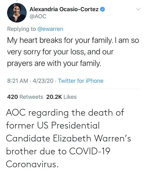 brother: AOC regarding the death of former US Presidential Candidate Elizabeth Warren's brother due to COVID-19 Coronavirus.
