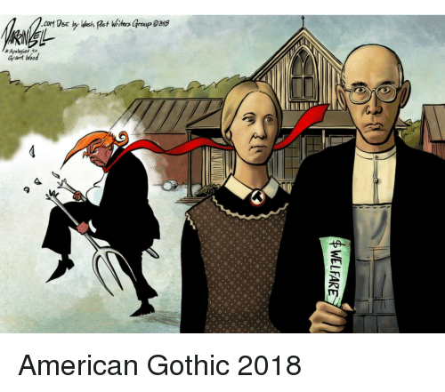Politics American And Gothic Apelogies To Grant Wod 4