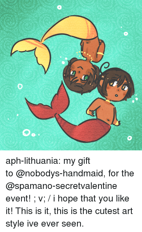 Art Style: aph-lithuania:  my gift to @nobodys-handmaid, for the @spamano-secretvalentine event! ; v; / i hope that you like it!  This is it, this is the cutest art style ive ever seen.