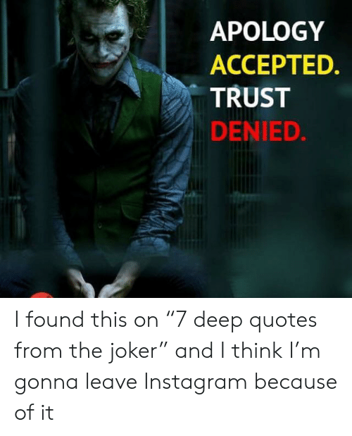 """apology АССЕРТЕd trust denied i found this on """" deep quotes from"""