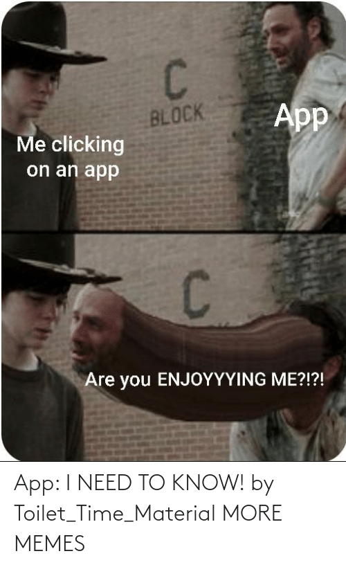 need-to-know: App: I NEED TO KNOW! by Toilet_Time_Material MORE MEMES