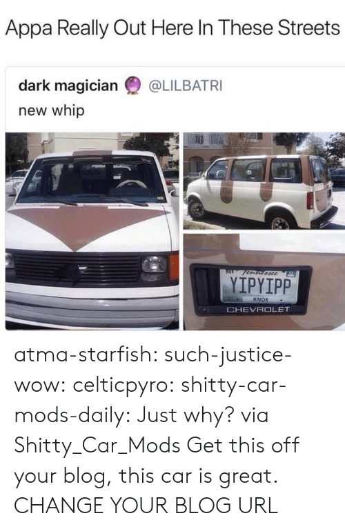Chevrolet: Appa Really Out Here In These Streets  dark magician @LILBATRI  new whip  fscc  YIPYIPP  KNOX  CHEVROLET atma-starfish:  such-justice-wow:  celticpyro:   shitty-car-mods-daily: Just why? via Shitty_Car_Mods Get this off your blog, this car is great.   CHANGE YOUR BLOG URL