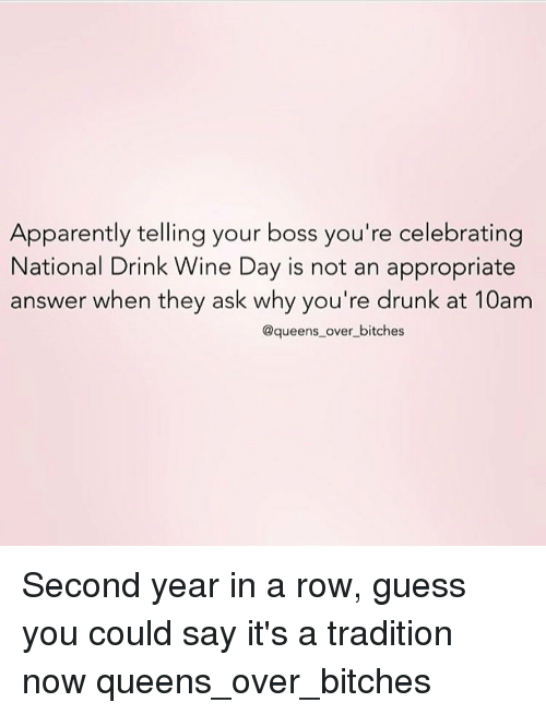 134ae479eae5 Apparently Telling Your Boss You re Celebrating National Drink Wine ...