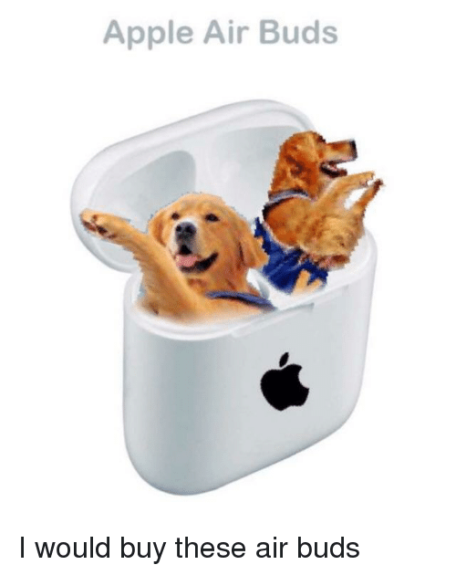 Apple, Air, and Buds: Apple Air Buds