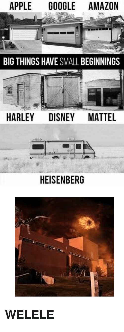 "Amazon, Apple, and Disney: APPLE GOOGLE AMAZON  BIG THINGS HAVE SMALL BEGINNINGS  HARLEY DISNEY MATTEL  HEISENBERG <p><figure class=""tmblr-full"" data-orig-height=""400"" data-orig-width=""400""><img src=""https://78.media.tumblr.com/6d04e1f1e9e961bdf8acf129d67ca5ef/tumblr_inline_oj88ohFom01qhy6fn_540.png"" data-orig-height=""400"" data-orig-width=""400""/></figure></p><h2>WELELE</h2>"