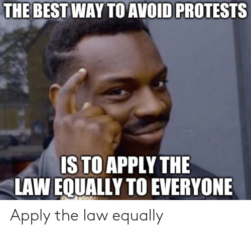 Apply: Apply the law equally