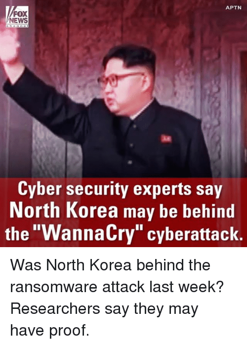 """Proofs: APTN  FOX  NEWS  Cyber security experts say  North Korea may be behind  the """"WannaCry"""" cyberattack. Was North Korea behind the ransomware attack last week? Researchers say they may have proof."""