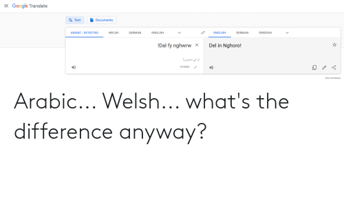 Arabic: Arabic... Welsh... what's the difference anyway?
