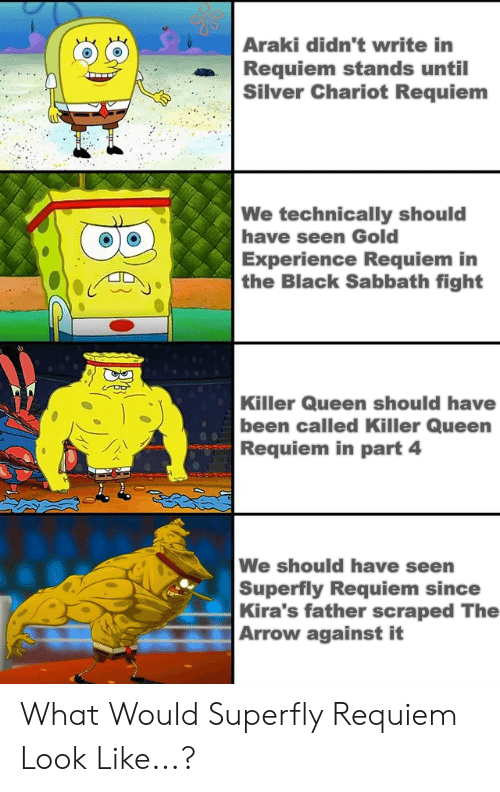 Araki Didn T Write In Requiem Stands Until Silver Chariot Requiem We Technically Should Have Seen Gold Experience Requiem In The Black Sabbath Fight Killer Queen Should Have Been Called Killer Queen Requiem I found 2 requiem arrows on my friend vip server and a guy said he wanted a requiem arrow and i gave him and he gave me kars mask. silver chariot requiem