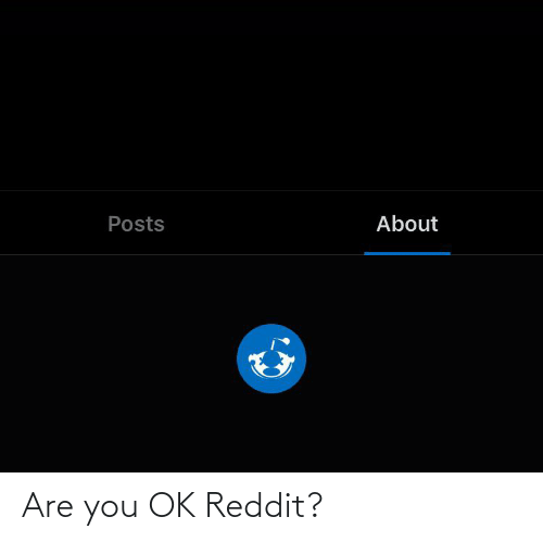 are you ok: Are you OK Reddit?