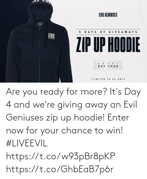 You Ready: Are you ready for more? It's Day 4 and we're giving away an Evil Geniuses zip up hoodie! Enter now for your chance to win! #LIVEEVIL  https://t.co/w93pBr8pKP https://t.co/GhbEaB7p6r