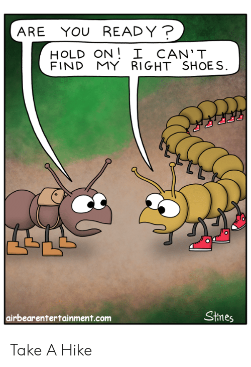 Shoes, Com, and You: ARE YOU READY?  HOLD ON! I CAN'T  FIND  MY RIGHT SHOES  Stines  airbearentertainment.com Take A Hike