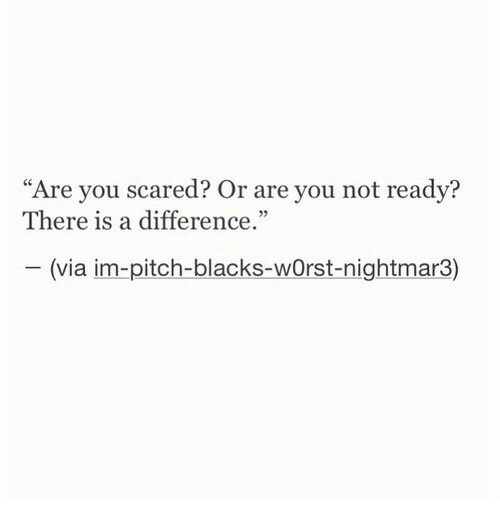 "Via, Pitch, and You: ""Are you scared? Or are you not readv?  There is a difference  05  (via im-pitch-blacks-wOrst-nightmar3)"