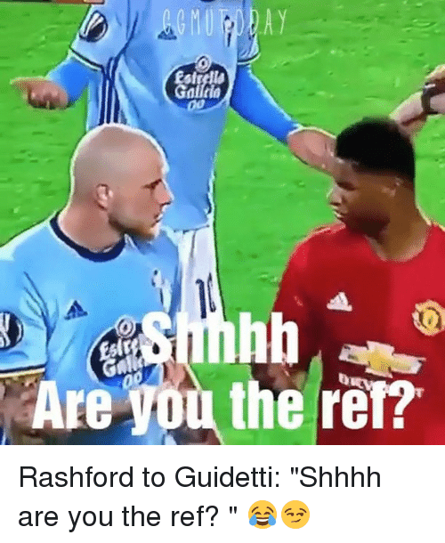 """Memes, The Ref, and 🤖: Are You the ref? Rashford to Guidetti: """"Shhhh are you the ref? """" 😂😏⠀"""