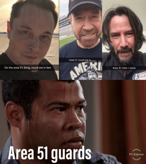 Fam, Express, and Area 51: Area 51 count me in  On the area 51 thing, count me in fam  AMERI  Area 51 here I come  AR  CYCLE  Area 51 guards  PS Express