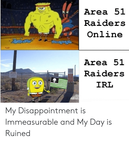 Raiders: Area 51  Raiders  Online  Area 51  WARNHO  Raiders  WARNING  IRL  3.6 My Disappointment is Immeasurable and My Day is Ruined