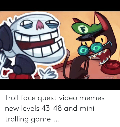 Quest Video: AREAPE Troll face quest video memes new levels 43-48 and mini trolling game ...