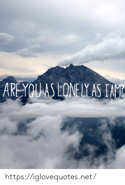 Lone: AREYOU AS LONE LY AS IAM https://iglovequotes.net/