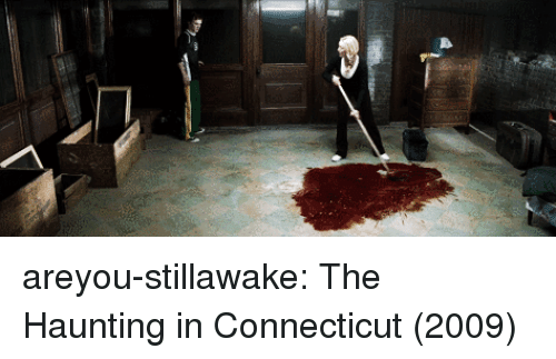 Haunting: areyou-stillawake:    The Haunting in Connecticut (2009)