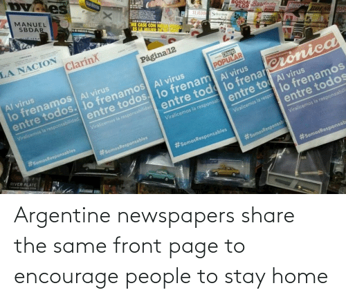argentine: Argentine newspapers share the same front page to encourage people to stay home