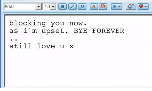 Love, Forever, and You: Arial  blocking you  as i'm upset. BYE FOREVER  now  still love u x
