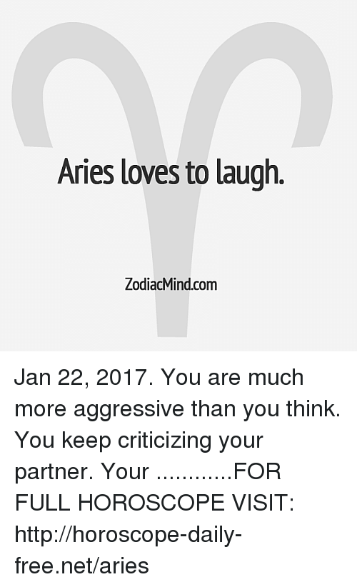 Aries Loves to Laugh ZodiacMindcom Jan 22 2017 You Are Much More
