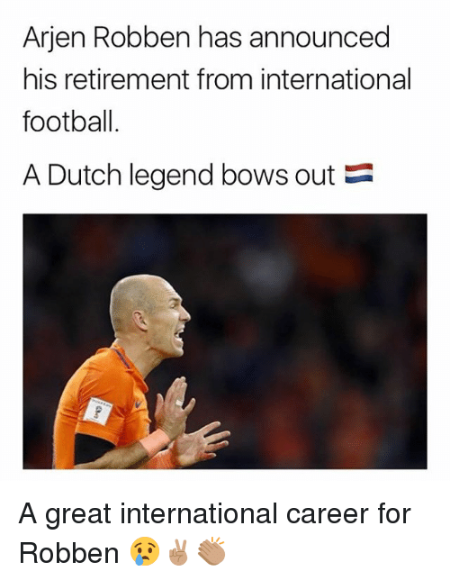 robben: Arjen Robben has announced  his retirement from international  football  A Dutch legend bows out B A great international career for Robben 😢✌🏽️👏🏽