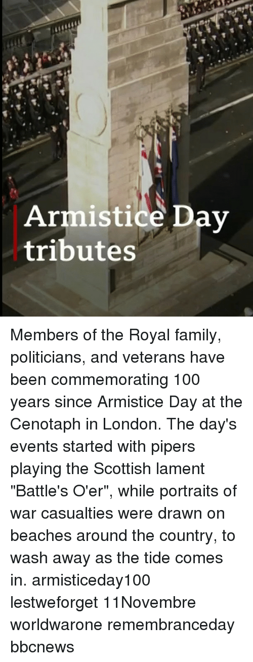 """Anaconda, Family, and Memes: Armistice Dav  tributes Members of the Royal family, politicians, and veterans have been commemorating 100 years since Armistice Day at the Cenotaph in London. The day's events started with pipers playing the Scottish lament """"Battle's O'er"""", while portraits of war casualties were drawn on beaches around the country, to wash away as the tide comes in. armisticeday100 lestweforget 11Novembre worldwarone remembranceday bbcnews"""