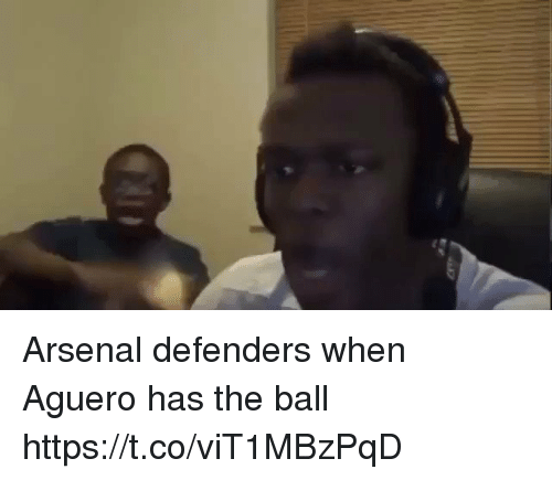 Defenders: Arsenal defenders when Aguero has the ball  https://t.co/viT1MBzPqD