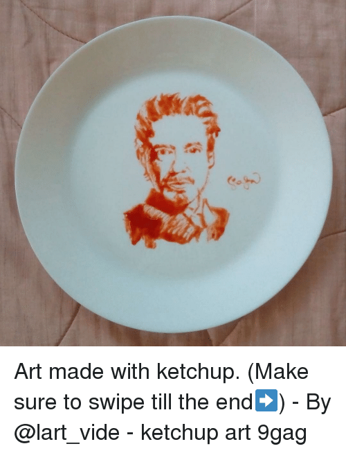 9gag, Memes, and 🤖: Art made with ketchup. (Make sure to swipe till the end➡️) - By @lart_vide - ketchup art 9gag