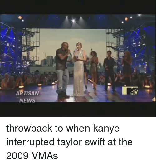 Funny, Kanye, and Kanye Interrupts: ARTISAN  NEWS throwback to when kanye interrupted taylor swift at the 2009 VMAs