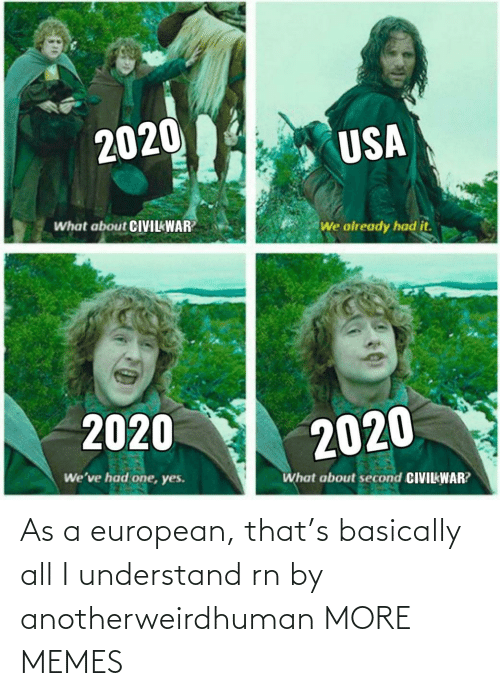 understand: As a european, that's basically all I understand rn by anotherweirdhuman MORE MEMES