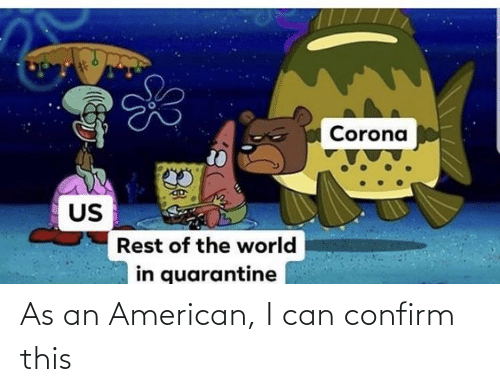 i can: As an American, I can confirm this