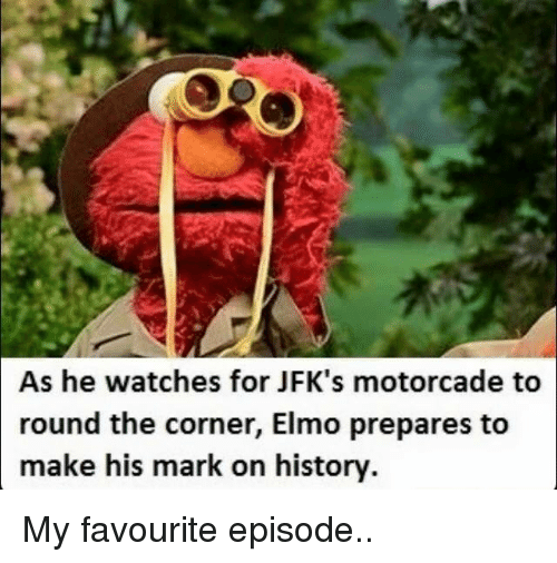 Elmo, Reddit, and History: As he watches for JFK's motorcade to  round the corner, Elmo prepares to  make his mark on history
