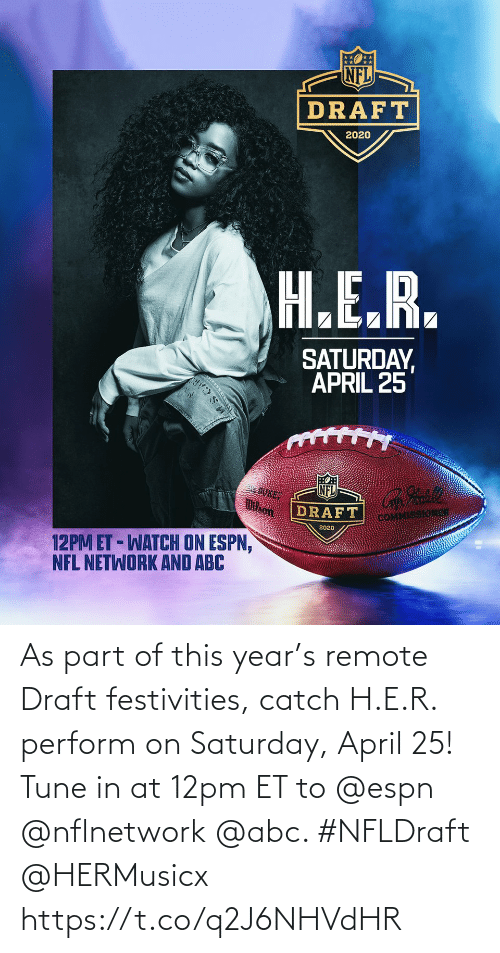 remote: As part of this year's remote Draft festivities, catch H.E.R. perform on Saturday, April 25! Tune in at 12pm ET to @espn @nflnetwork @abc. #NFLDraft @HERMusicx https://t.co/q2J6NHVdHR