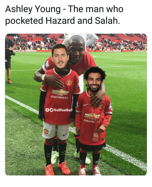 Memes, Chevrolet, and Ashley Young: Ashley Young- The man who  pocketed Hazard and Salah  CHEVROLET  OOTrollFootball  CHEVRE  PRESS  PASS