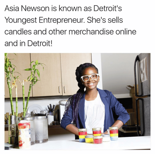 merchandising: Asia Newson is known as Detroit's  Youngest Entrepreneur She's sells  candles and other merchandise online  and in Detroit!